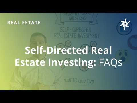 Frequently Asked Questions: Self-Directed Real Estate Investing