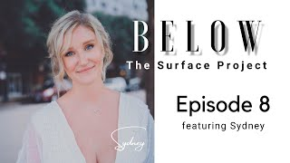 Below The Surface Project: Episode 8 featuring Sydney