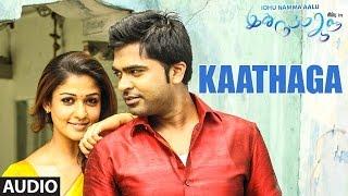 Kaathaga Full Song (Audio)    INA    T R Silambarasan STR,Nayantara,Andrea, Kuralarasan T.R