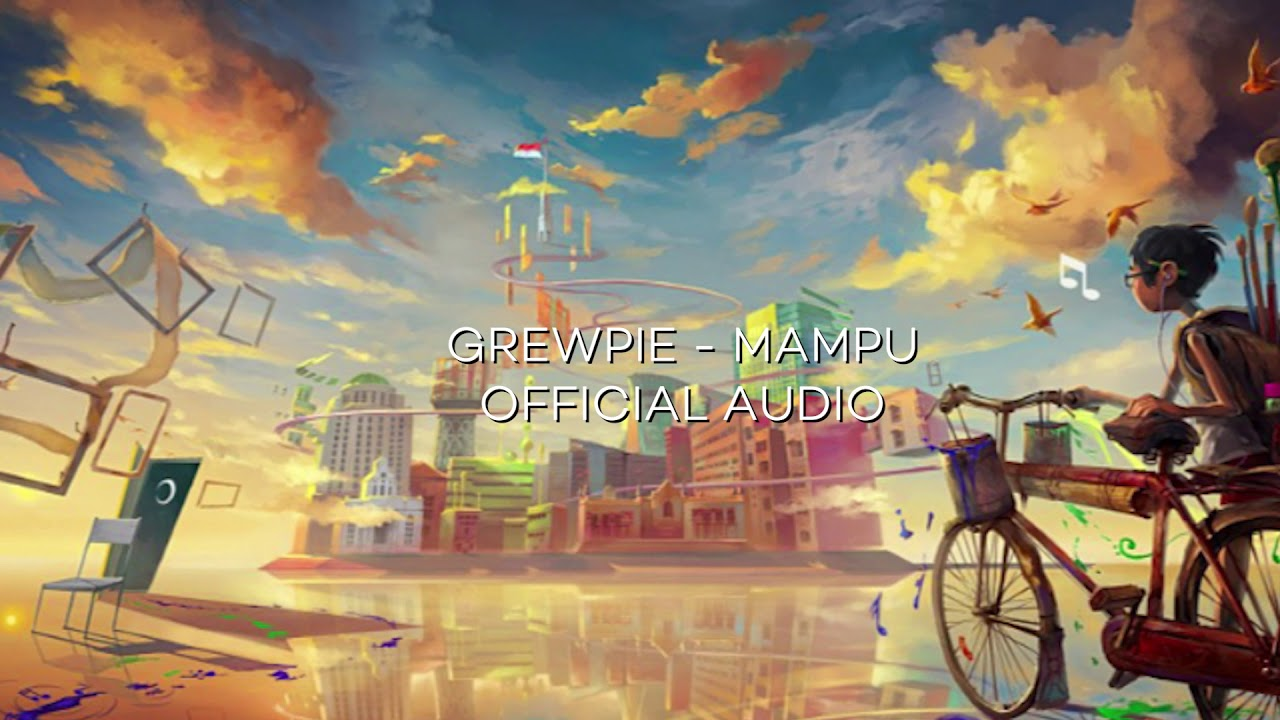 GREWPIE   MAMPU (OFFICIAL AUDIO)