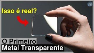 O Alumínio Transparente Criado em Laboratório!