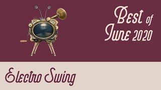 Best of Electro Swing Mix - June 2020