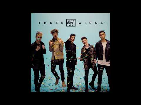 Why Don't We - These Girls (Audio)