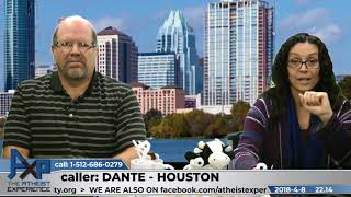 Record the Voices and Get Back to Us | Dante - Houston | Atheist Experience 22.14