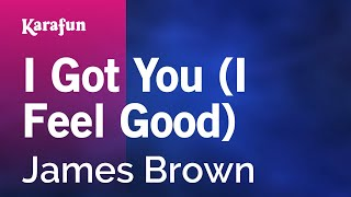 Karaoke I Got You (I Feel Good) - James Brown *