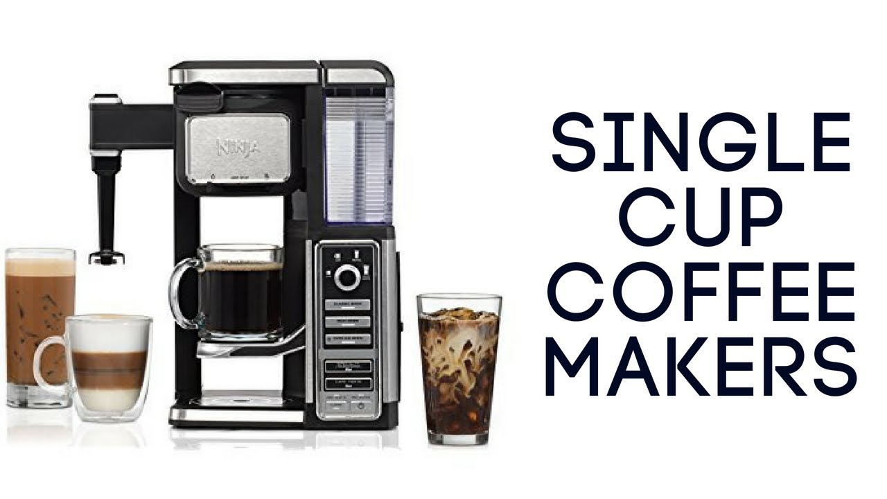 Best Single Cup Coffee Makers To Purchase Single Cup Coffee Makers
