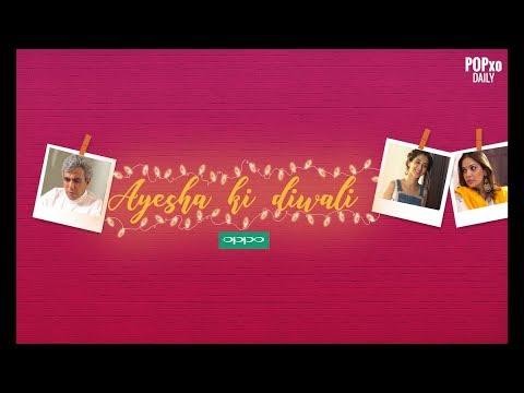 Ayesha Ki Diwali - POPxo