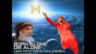 Born Alone Die Alone - dj HMD feat. Osho (Rajneesh)