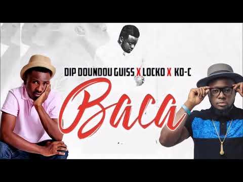 Dip Doundou Guiss Ft Locko Ko C Baca Song 2018