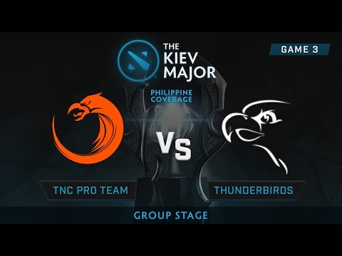 TNC Pro Gaming vs Thunder Birds | Kiev Majors : Group Stage | Philippine Coverage | Game 3