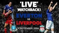 'LIVE' FULL GAME: EVERTON V LIVERPOOL | 9 SEPTEMBER 2006