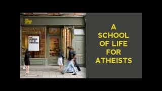 A School of Life for Atheists