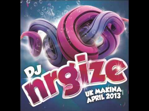DJ Nrgize - UK Makina Set - Vol.7 (April 2013)