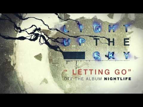 Light Up The Sky - Letting Go