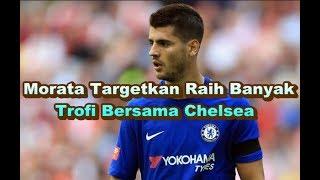 BREAKING NEWS! Kabar Chelsea - Alvaro Morata Targetkan Raih Banyak Trofi Bersama Chelsea