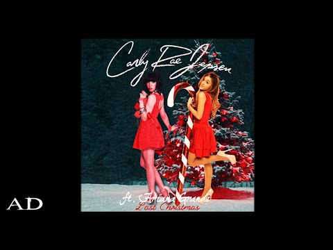 Download Carly Rae Jepsen, Ariana Grande - Last Christmas [Mashup-Audio](AD)