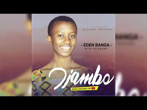 IJAMBO BY EDEN BANGA with GG Sound (Official Audio)