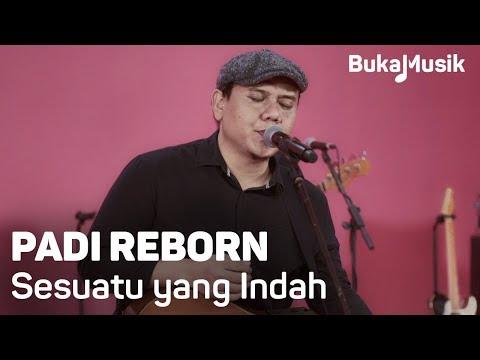 Padi Reborn - Sesuatu yang Indah  (with Lyrics) | BukaMusik