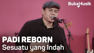 Video Padi Reborn - Sesuatu yang Indah  (with Lyrics) | BukaMusik download MP3, 3GP, MP4, WEBM, AVI, FLV Juli 2018