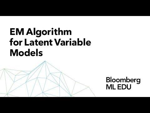 27. EM Algorithm for Latent Variable Models