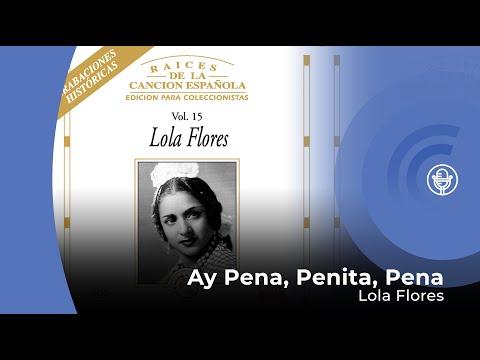 Lola Flores - Ay Pena Penita Pena (con letra - lyrics viedo)