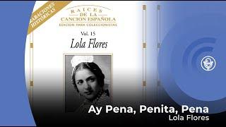 Lola Flores - Ay Pena Penita Pena (con letra - lyrics video)