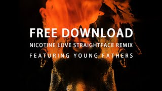 Tricky Nicotine Love StraightFace Remix Feat Young Fathers Free Download