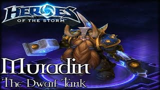 Heroes of the Storm: Muradin THE INVINCIBLE DWARF TANK BUILD | HOTS Gameplay