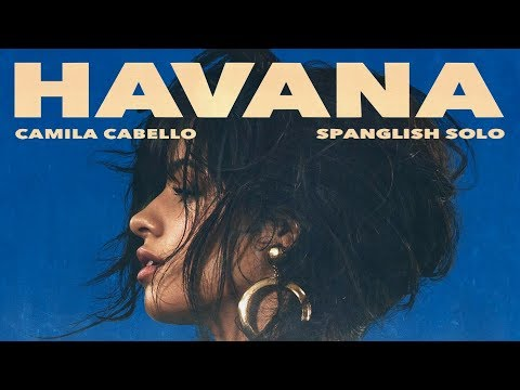 Camila Cabello - Havana (Spanglish Solo Version)