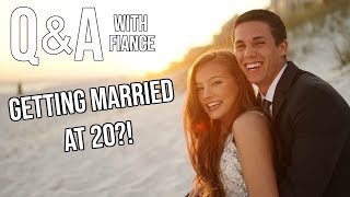 Q & A with Fiancé: I am getting married at 20??