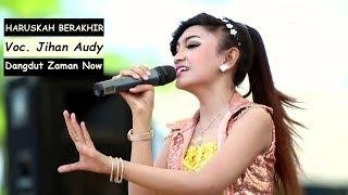 Lagu Dangdut Koplo Terbaru - Jihan Audy HARUSKAH BERAKHIR Cover