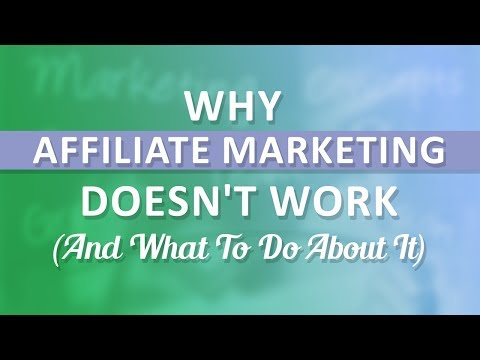 Why Affiliate Marketing Doesn't Work (And What To Do About It) 🤔