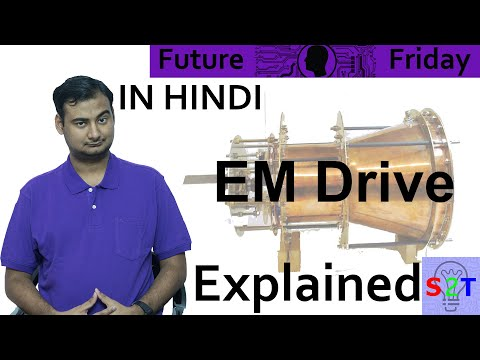 EM Drive Explained In HINDI {Future Friday}