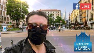 Diretta FB da Moscova, Corso Como, Piazza Gae Aulenti Milano 22.05.2020