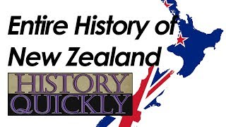 Entire History of New Zealand ll History Quickly