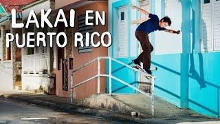 """Lakai En Puerto Rico"" Video"
