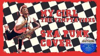 My Girl - The Temptations (SKA PUNK Cover)
