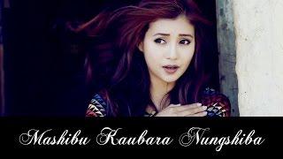 Mashibu Koubara Nungshiba - Official Music Video Release