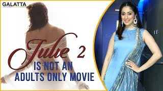 Julie 2 is Not an Adults Only Movie, There's a Message | Raai Laxmi