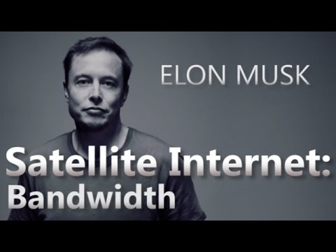Elon Musk on Satellite Internet Bandwidth