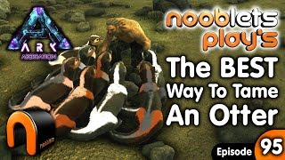 ARK HOW TO TAME A OTTER Nooblets Plays Ep95