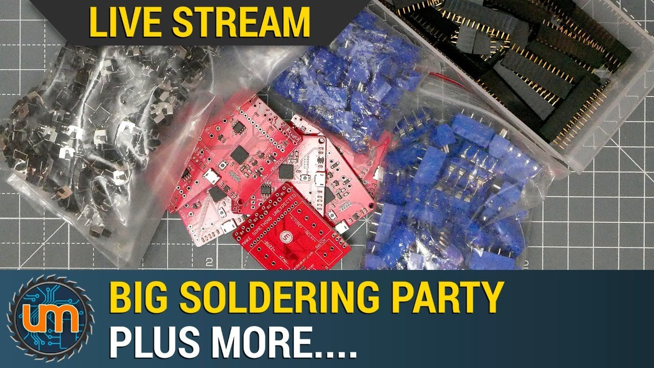 LIVE: Big Soldering Party + more!