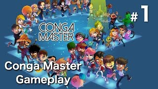 Conga Master Gameplay Part 1 - Early Moves - Let