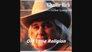 CHARLIE RICH - OLD TIME RELIGION YouTube Videos