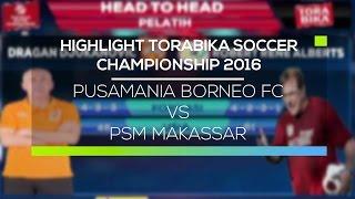 Video Gol Pertandingan Pusamania Borneo FC vs PSM Makasar