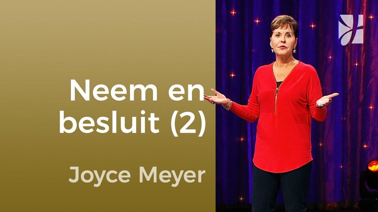 Neem een besluit en houd eraan vast (2) – Joyce Meyer – Gedachten en woorden beïnvloeden