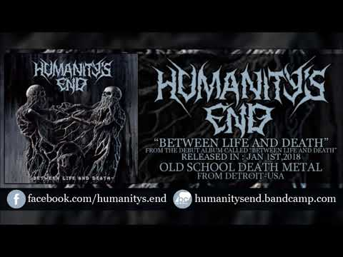 HUMANITY'S END - Between Life And Death (Debut Single 2018) Old School Death Metal