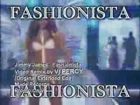 Jimmy James - Fashionista  version original