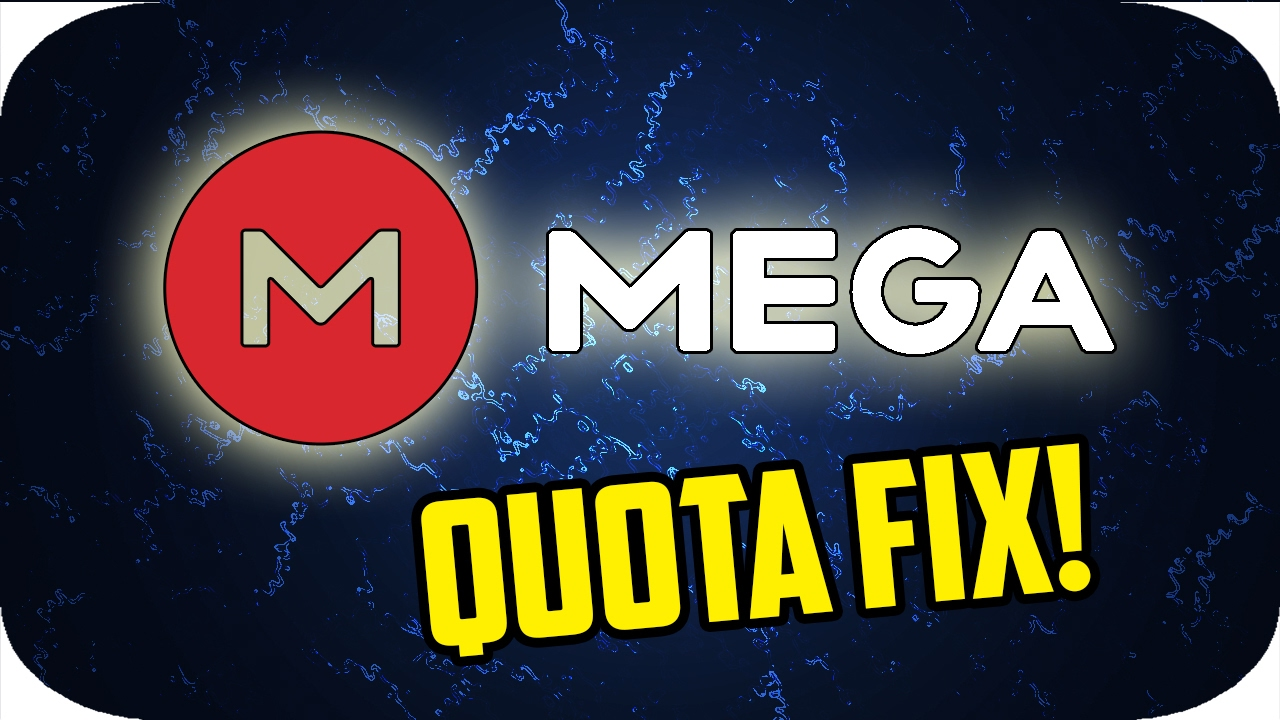 How To Fix MEGA Over Quota Exceeded Error!