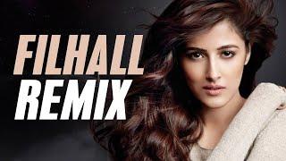 Filhall (Remix) - DJ Tejas x DJ Sib Dubai | Akshay Kumar, B Praak, Nupur, Jaani